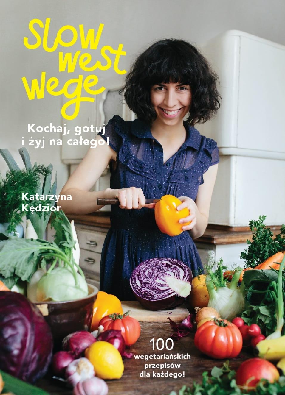 Slow West Wege Kochaj Gotuj I żyj Na Całego Książka Z Przepisami Wegetariańskimi Gratis Książka Dla Dzieci Do Kolorowania Gotujemy
